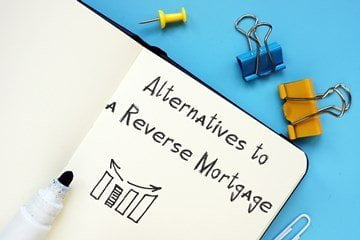 Alternative to a Reverse Mortgage